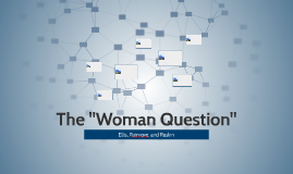 "The ""Woman Question"""