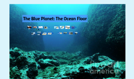 The Blue Planet: The Ocean Floor