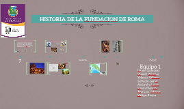 Copy of HISTORIA DE LA FUNDACION DE ROMA!