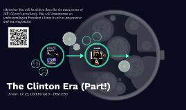 The Clinton Era (Part!)