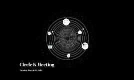 Circle K Meeting * 3.29.16