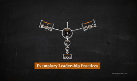 Exemplary Leadership Practices