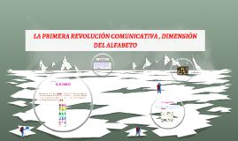 Copy of LA PRIMERA REVOLUCION COMUNICATIVA , DIMESON DEL ALFABETO