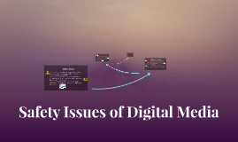 Safety Issues of Digital Media