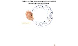 Copia de Implante coclear para el manejo del Tinnitus intratable en p