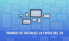 TRABAJO DE SOCIALES: LA CRISIS DEL 29
