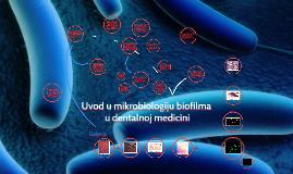 Uvod u mikrobiologiju biofilma u dentalnoj medicini
