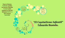 """""""El Capitalismo Infantil"""""""