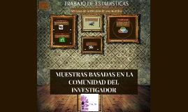Copy of  MUESTRAS BASADAS EN LA COMUNIDAD DEL INVESTIGADOR