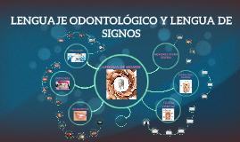 Copy of Copy of LENGUAJE ODONTOLÓGICO Y LENGUA DE SIGNOS