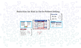 Reduction for Risk in the In-Patient Setting