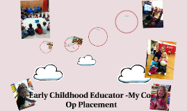 Early Childhood Educator -My Co-Op Placement
