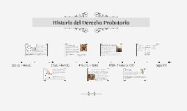 Copy of Historia del Derecho Probatorio