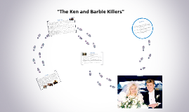 """""""The Ken and Barbie Killers"""""""