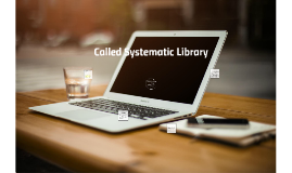 called Systematic library