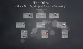 The Office (like a 9 to 5 Job, Just for Eternity