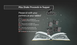 Miss Drake Proceeds to Supper
