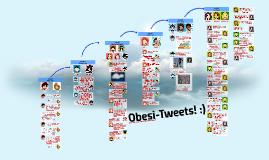 Obesi-Tweets! :)