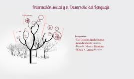 Copy of Interacción social y el Desarrollo del Lenguaje