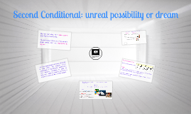 Second Conditional: unreal possibility or dream