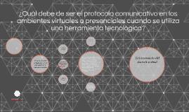 ¿Cuál debe de ser el protocolo comunicativo en los ambientes