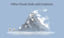 Other Greek Gods and Creatures