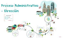 Dirección Proceso Administrativo