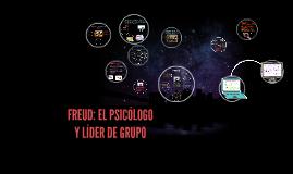 Copy of Copy of FREUD: EL PSICÓLOGO Y LÍDER DE GRUPO