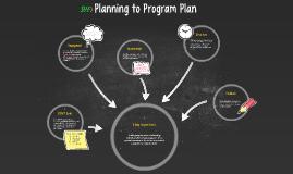 Planning to Program Plan