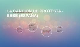 LA CANCION DE PROTESTA - BEBE (ESPAÑA)