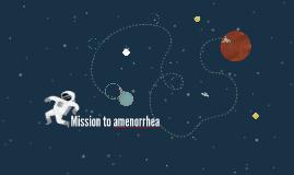 Mission to amenorrhea