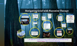 Narrative Therapy for Navigating Grief