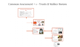Common Assessment # 1 - Trusts & Robber Barons