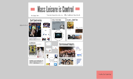 Mass Leisure as Control