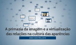 A primazia da imagem e a virtualização das relações na cultu
