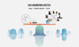 CASC GRADUATION LOGISTICS