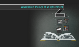 Copy of Education in the Age of Enlightenment
