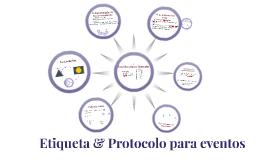 Etiqueta y Protocolo para eventos