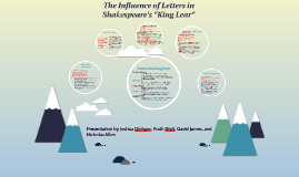 """Copy of The Influence of Letters in Shakespeare's """"King Lear"""""""