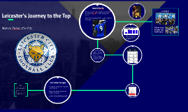 Leicester's Journey to the Top