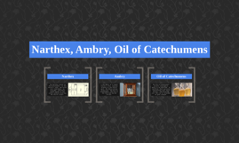 Narthex, Ambry, Oil of Catechumens