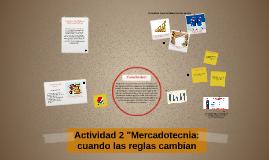 """Actividad 2 """"Mercadotecnia: cuando las reglas cambian"""