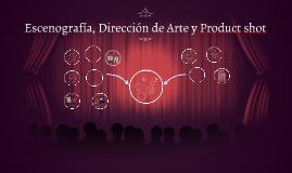 Escenografía, Dirección de Arte y Product-shots
