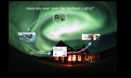 Have you ever seen a Northern Light?