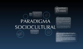 Copy of Copy of Paradigma Sociocultural