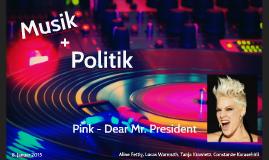 Musik und Politik - Dear Mr. President
