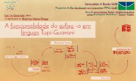A funcionalidade do sufixo -a em línguas Tupí-Guaraní