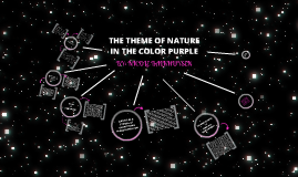 Copy of The theme of nature in The Color Purple by Alice Walker
