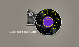 """Canadian Music"" or ""music in Canada"""
