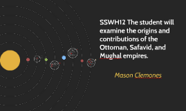 Copy of SSWH12 The student will examine the origins and contribution